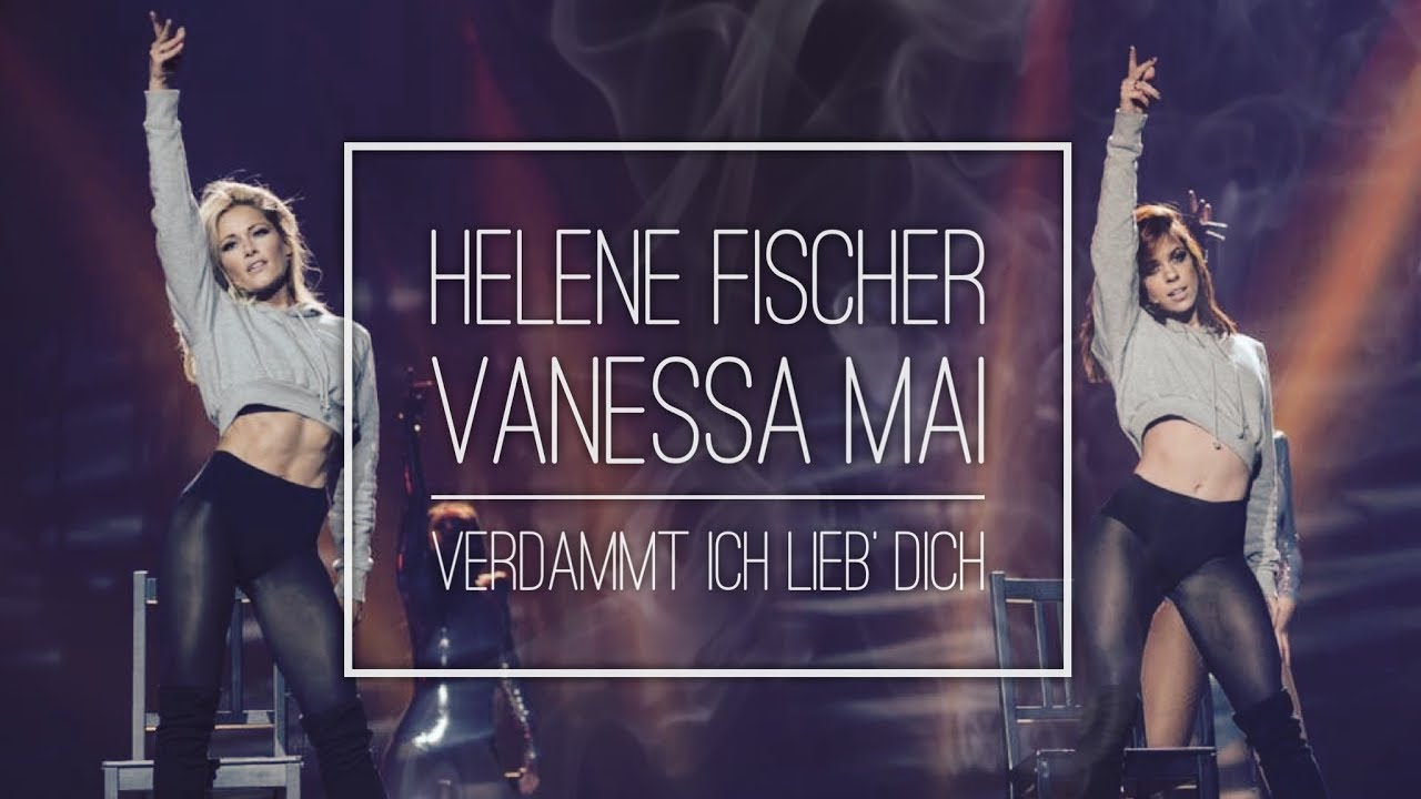 Helene Fischer & Vanessa Mai_Verdammt ich lieb' Dich (Produced by SILVERJAM)