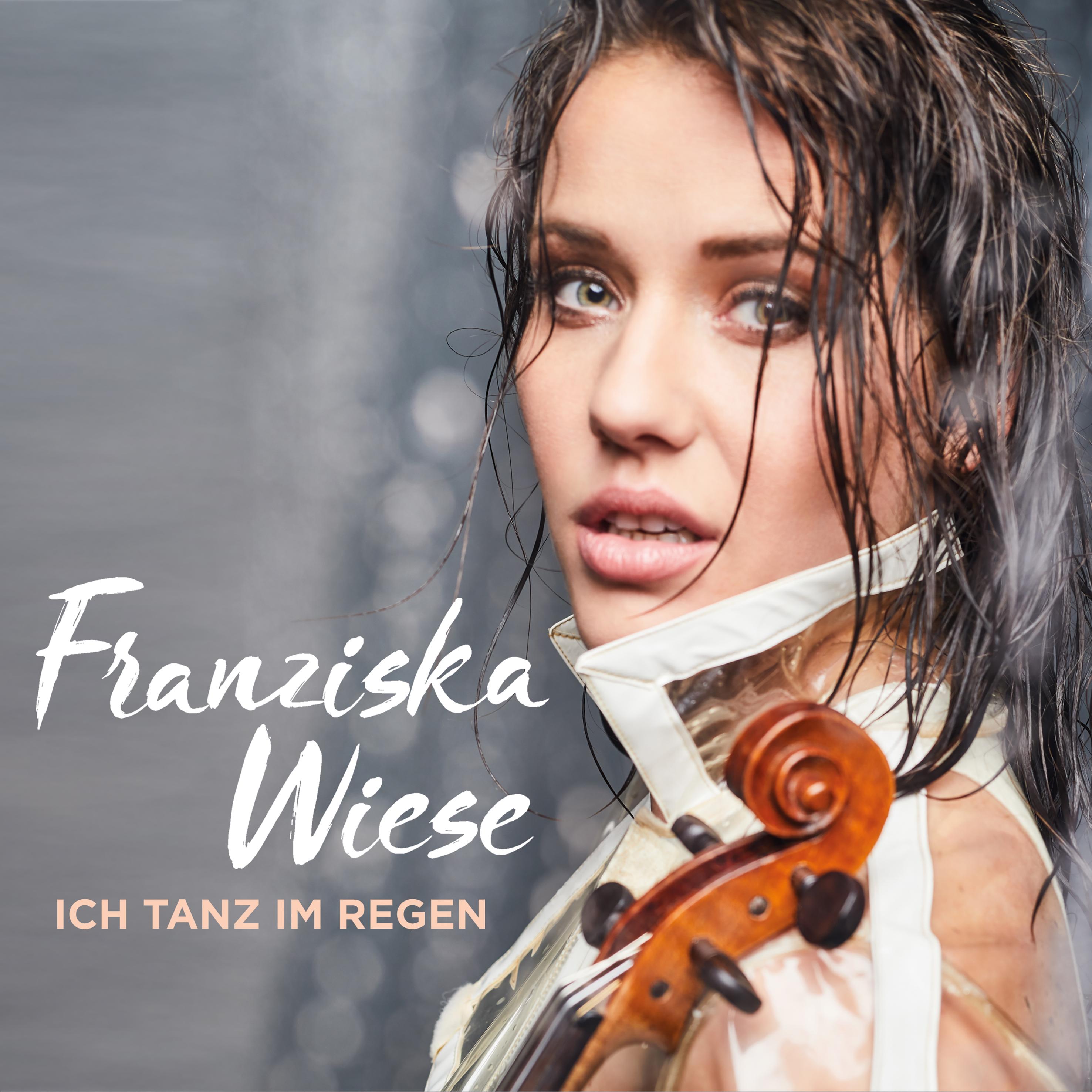 Franziska Wiese_Ich tanz im Regen (Produced by SILVERJAM)